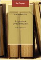 Giulio Ferroni- La passion predominante