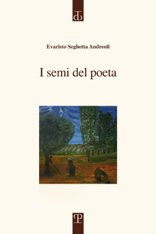 Evaristo Seghetta Andreoli, I semi del poeta