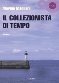 Marino Magliani, Il collezionista di tempo