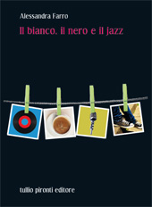 Alessandra Farro, Il bianco, il nero e il jazz